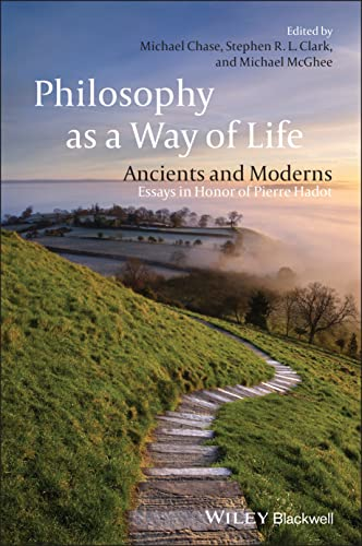 9781405161619: Philosophy as a Way of Life: Ancients and Moderns - Essays in Honor of Pierre Hadot