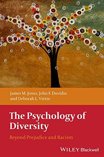 The Psychology of Diversity: Beyond Prejudice and: Jones, James M.,