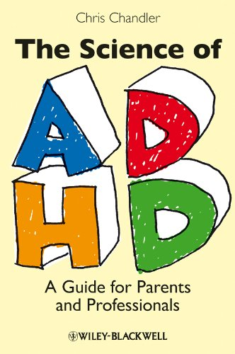 9781405162357: The Science of ADHD: A Guide for Parents and Professionals