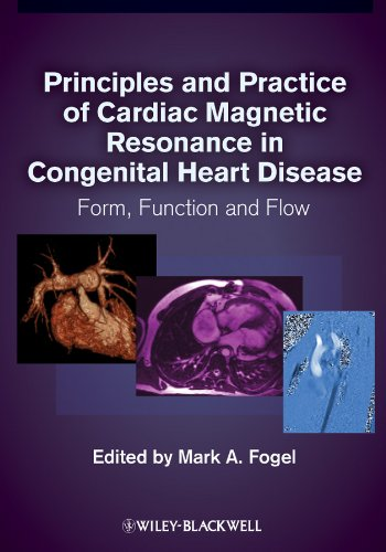 9781405162364: Principles and Practice of Cardiac Magnetic Resonance in Congenital Heart Disease: Form, Function and Flow