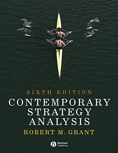Contemporary Strategy Analysis: Concepts, Techniques, Applications: Grant, Robert M.