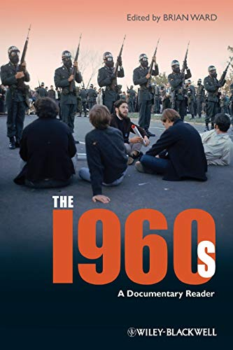 9781405163309: The 1960s: A Documentary Reader (Uncovering the Past: Documentary Readers in American History)