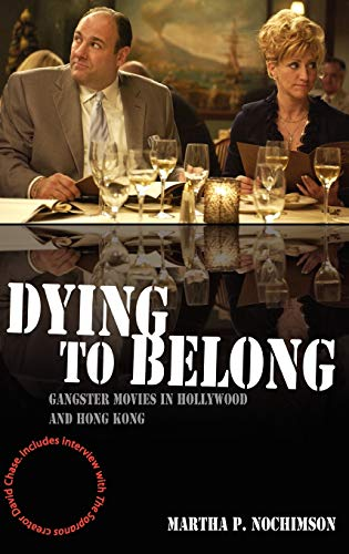 9781405163705: Dying to Belong: Gangster Movies in Hollywood and Hong Kong