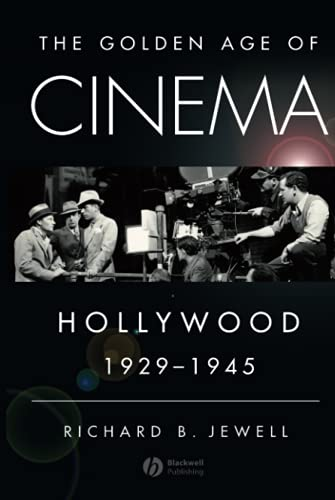 9781405163729: The Golden Age of Cinema: Hollywood, 1929-1945