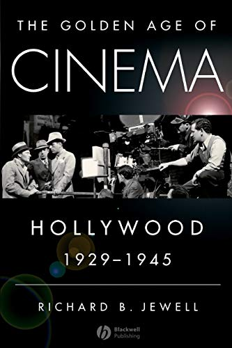 9781405163736: The Golden Age of Cinema: Hollywood, 1929-1945