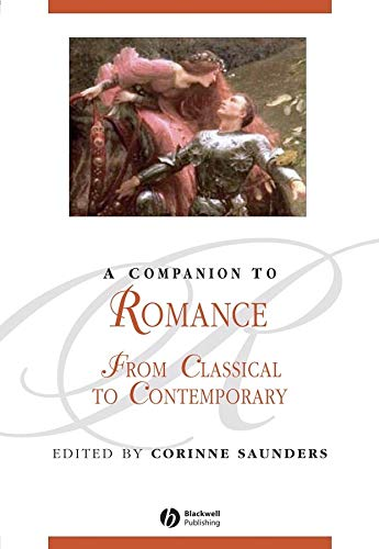 9781405167277: A Companion to Romance: From Classical to Contemporary (Blackwell Companions to Literature & Culture) (Blackwell Companions to Literature and Culture)