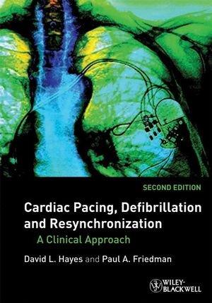 9781405167482: Cardiac Pacing, Defibrillation and Resynchronization: A Clinical Approach