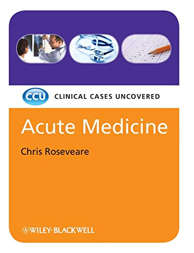 9781405168830: Acute Medicine: Clinical Cases Uncovered [Black & White]