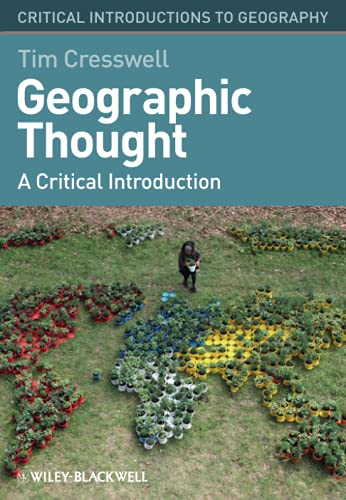 9781405169394: Geographic Thought: A Critical Introduction