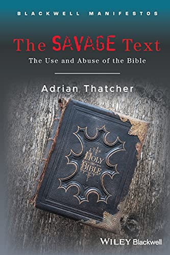 9781405170161: The Savage Text: The Use and Abuse of the Bible
