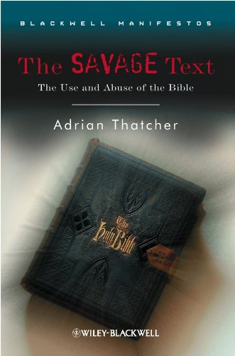 9781405170178: The Savage Text: The Use and Abuse of the Bible (Wiley-Blackwell Manifestos)
