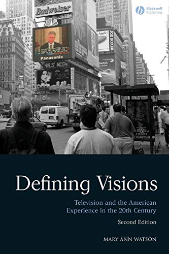9781405170536: Defining Visions: Television and the American Experience in the 20th Century