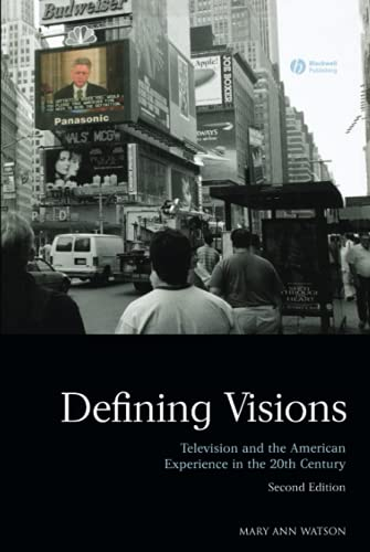 9781405170543: Defining Visions: Television and the American Experience in the 20thy Century