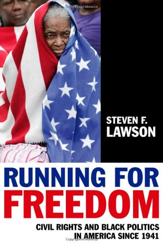 Running for Freedom: Civil Rights and Black Politics in America Since 1941 (140517126X) by Steven F. Lawson