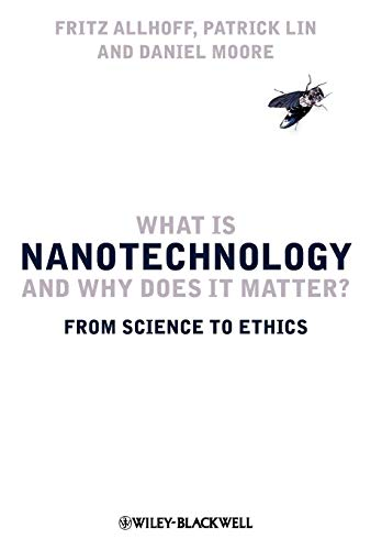 9781405175456: What Is Nanotechnology and Why Does It Matter?: From Science to Ethics