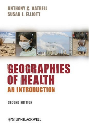 Geographies of Health: An Introduction: Anthony C. Gatrell,