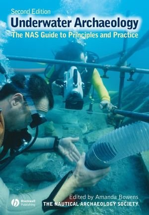 9781405175920: Underwater archaeology: The NAS Guide to Principles and Practice