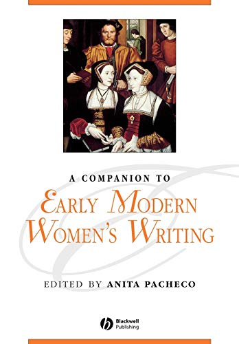 A Companion to Early Modern Womenand#8242;s Writing: Anita Pacheco