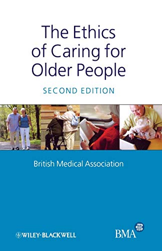 The Ethics of Caring for Older People (140517627X) by British Medical Association