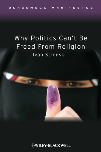 9781405176484: Why Politics Can't Be Freed From Religion