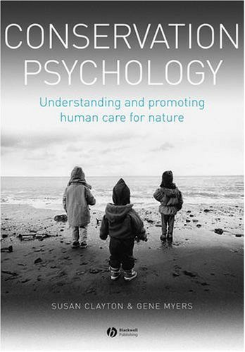 9781405176781: Conservation Psychology: Understanding and Promoting Human Care for Nature