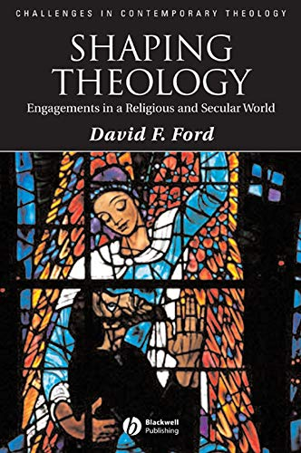 9781405177214: Shaping Theology: Engagements in a Religious and Secular World (Challenges in Contemporary Theology)