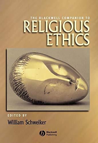 9781405177580: The Blackwell Companion to Religious Ethics