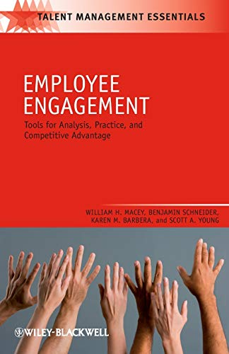 Employee Engagement: Tools for Analysis, Practice, and Competitive Advantage: William H. Macey, ...