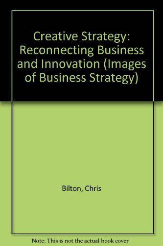 9781405180184: Creative Strategy: Reconnecting Business and Innovation