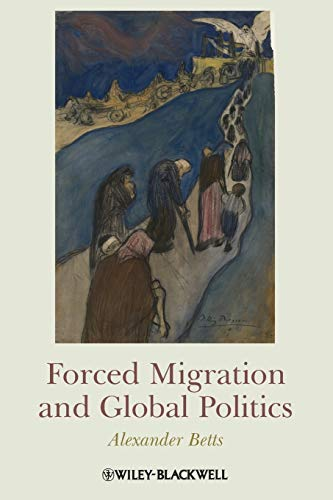 9781405180320: Forced Migration and Global Politics