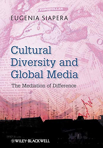 9781405180467: Cultural Diversity and Global Media: The Mediation of Difference