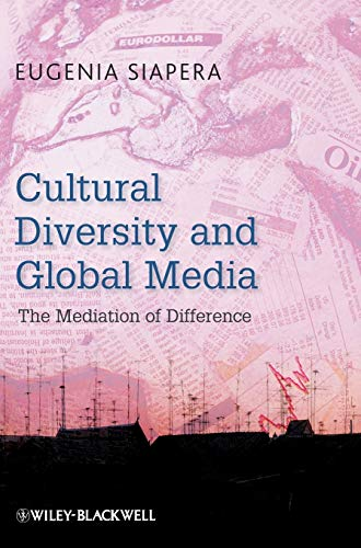 9781405180474: Cultural Diversity and Global Media: The Mediation of Difference
