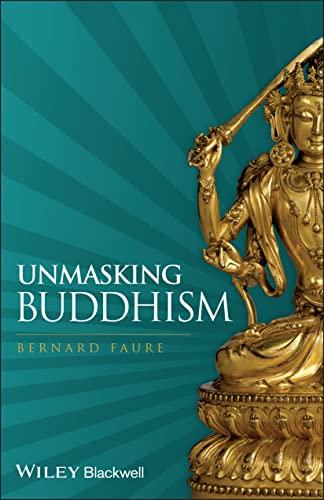 9781405180641: Unmasking Buddhism