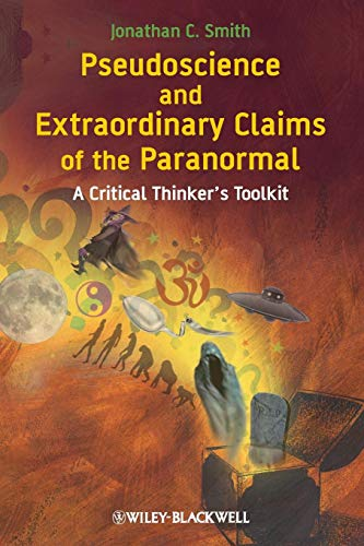 9781405181228: Pseudoscience and Extraordinary Claims of the Paranormal: A Critical Thinker's Toolkit