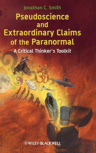 9781405181235: Pseudoscience and Extraordinary Claims of the Paranormal: A Critical Thinker's Toolkit