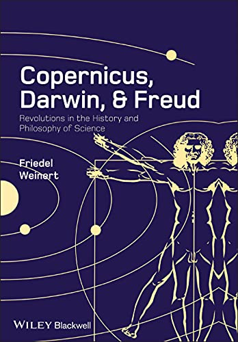 9781405181839: Copernicus, Darwin, and Freud: Revolutions in the History and Philosophy of Science