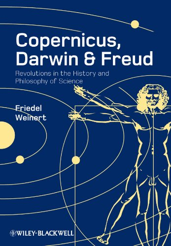 9781405181846: Copernicus, Darwin, and Freud: Revolutions in the History and Philosophy of Science