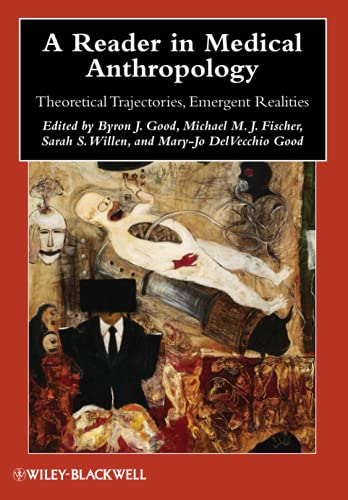 9781405183147: A Reader in Medical Anthropology: Theoretical Trajectories, Emergent Realities (Blackwell Anthologies in Social and Cultural Anthropology)
