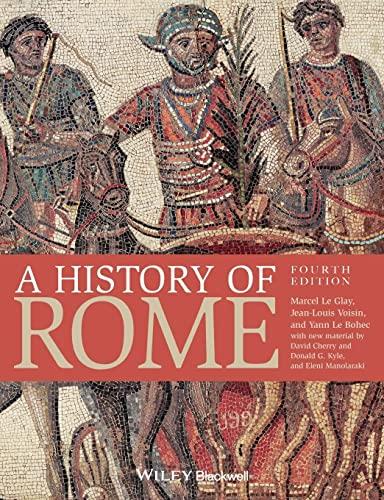 A History of Rome: Le Glay, Marcel; Voisin, Jean-Louis; Le Bohec, Yann