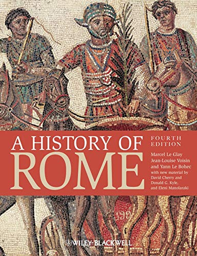 A History of Rome (1405183276) by Marcel Le Glay; Jean-Louis Voisin; Yann Le Bohec; David Cherry; Donald G. Kyle