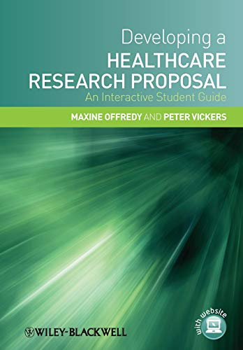 Developing a Healthcare Research Proposal: An Interactive: Offredy, Maxine