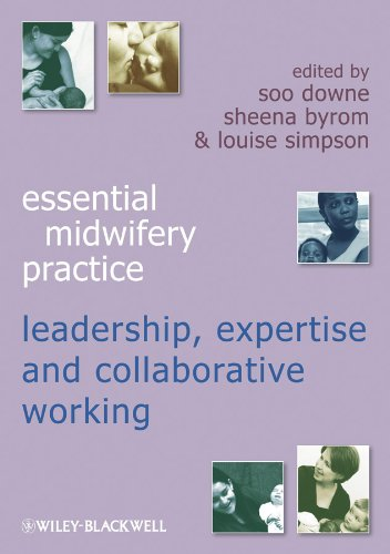 9781405184311: Essential Midwifery Practice: Expertise Leadership and Collaborative Working