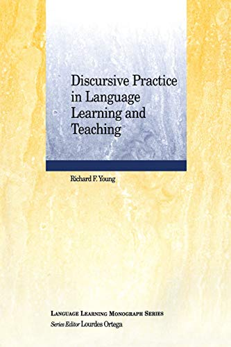 Discursive Practice in Language Learning and Teaching: Young, Richard F.