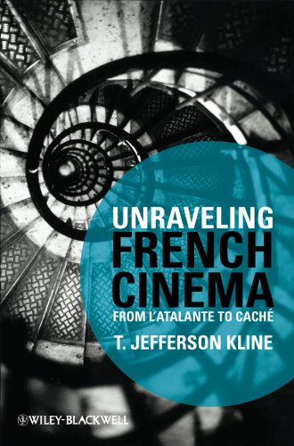 Unraveling French Cinema From L'Atalante to Cach: Kline, T. Jefferson