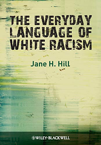 9781405184533: The Everyday Language of White Racism