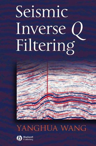 Seismic Inverse Q Filtering (Hardback): Yanghua Wang