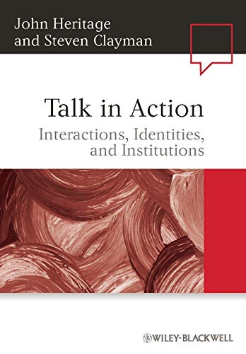 9781405185493: Talk in Action: Interactions, Identities, and Institutions