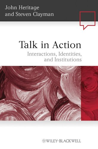 9781405185509: Talk in Action: Interactions, Identities, and Institutions (Language in Society)