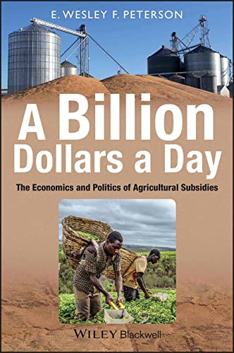 9781405185868: A Billion Dollars a Day: The Economics and Politics of Agricultural Subsidies