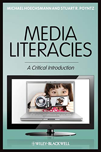 9781405186100: Media Literacies: A Critical Introduction